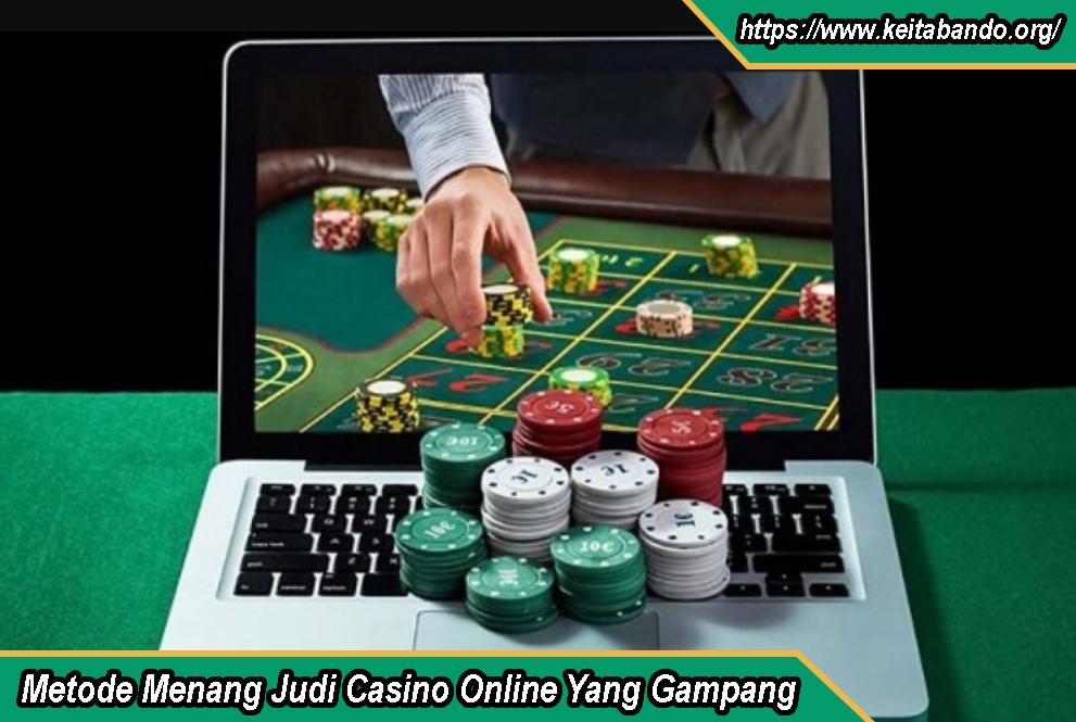 Metode Menang Judi Casino Online Yang Gampang